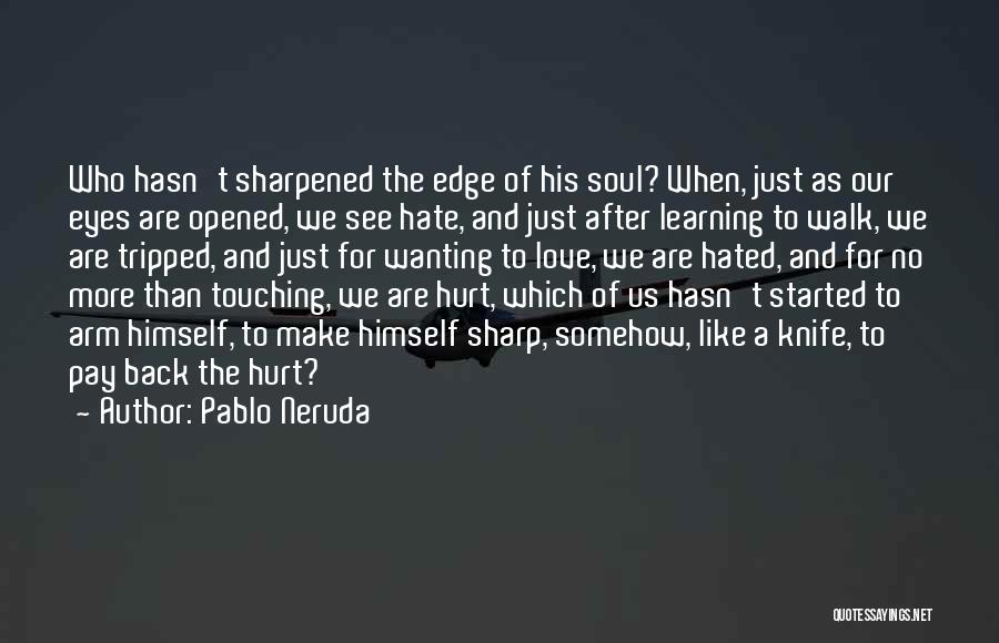 Pay Back Love Quotes By Pablo Neruda