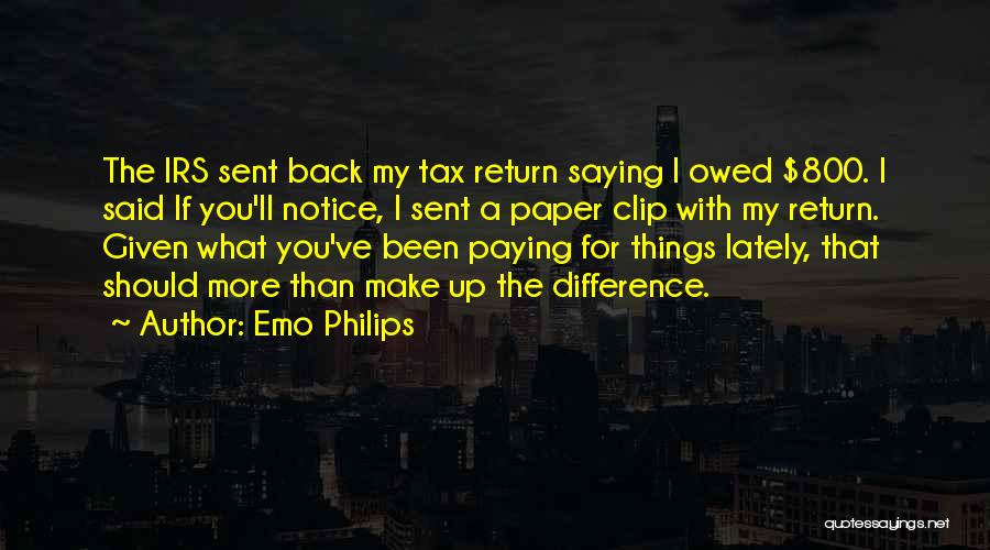 Paying Someone Back Quotes By Emo Philips