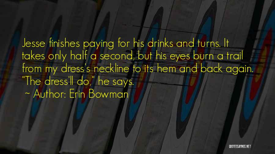 Paying Someone Back Quotes By Erin Bowman