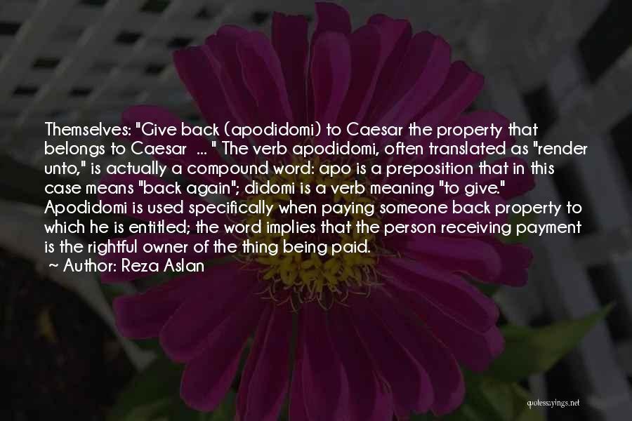 Paying Someone Back Quotes By Reza Aslan