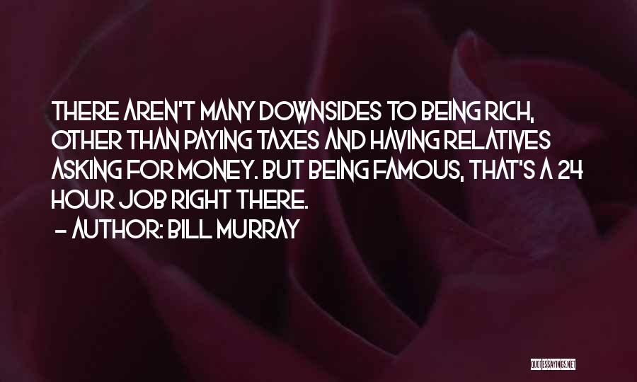 Paying Your Taxes Quotes By Bill Murray