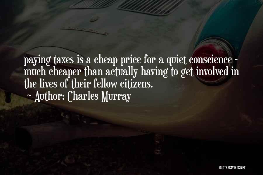 Paying Your Taxes Quotes By Charles Murray