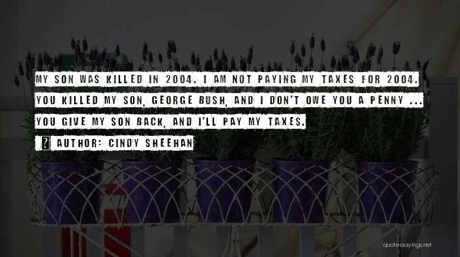 Paying Your Taxes Quotes By Cindy Sheehan