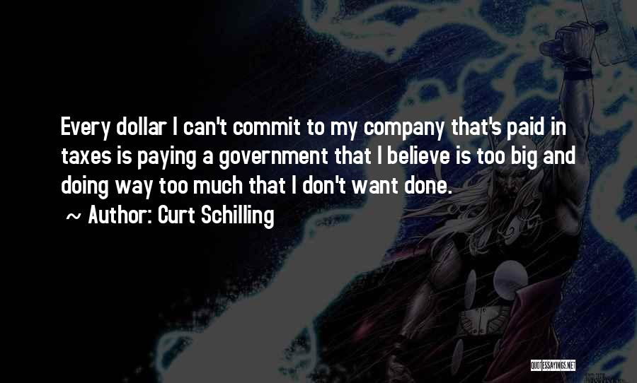 Paying Your Taxes Quotes By Curt Schilling