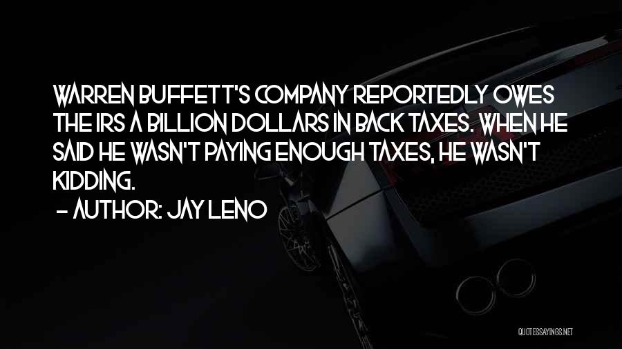 Paying Your Taxes Quotes By Jay Leno