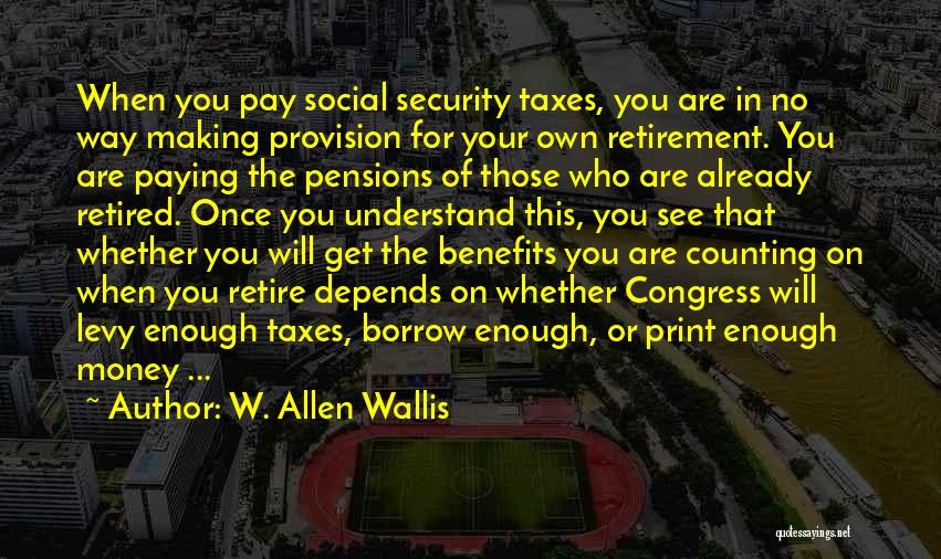 Paying Your Taxes Quotes By W. Allen Wallis
