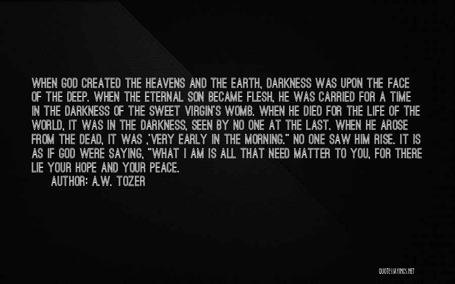 Peace Be Upon You Quotes By A.W. Tozer