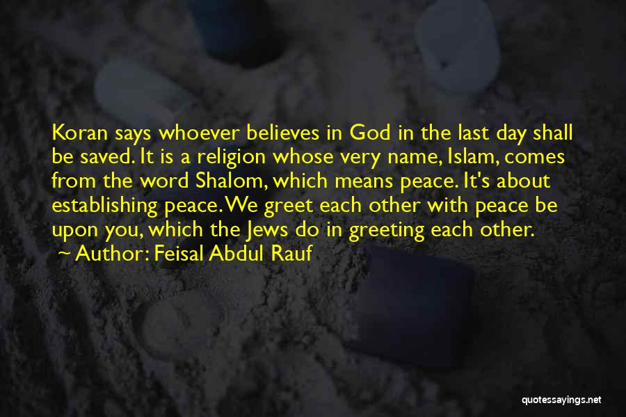 Peace Be Upon You Quotes By Feisal Abdul Rauf