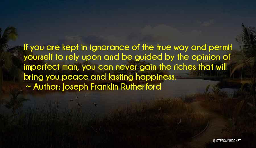 Peace Be Upon You Quotes By Joseph Franklin Rutherford