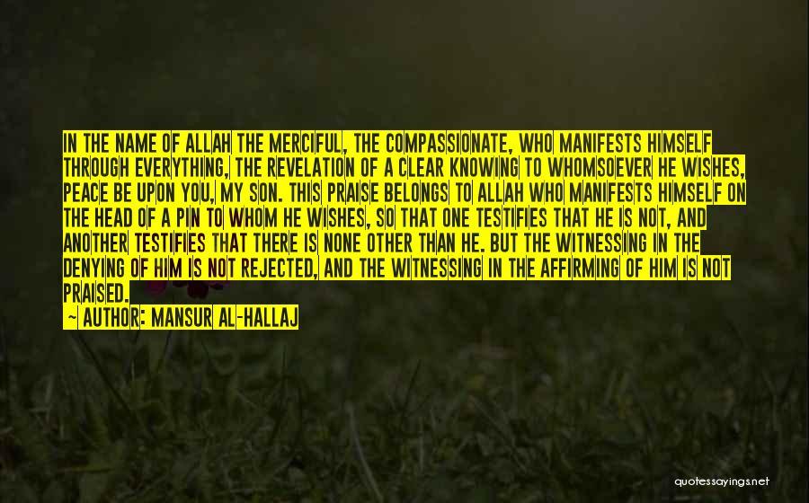 Peace Be Upon You Quotes By Mansur Al-Hallaj