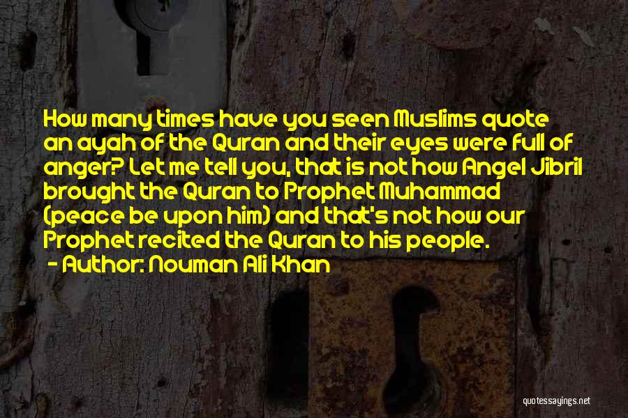 Peace Be Upon You Quotes By Nouman Ali Khan