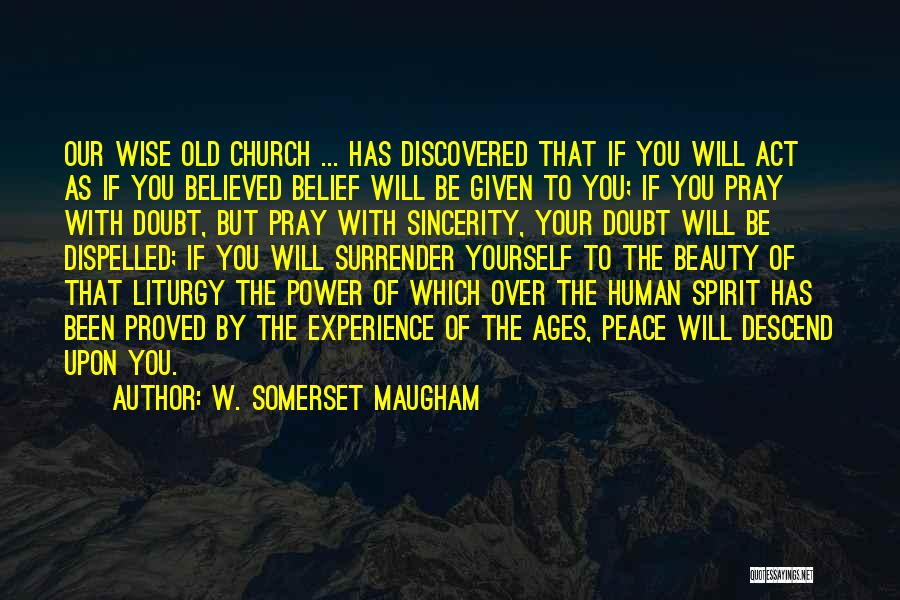 Peace Be Upon You Quotes By W. Somerset Maugham