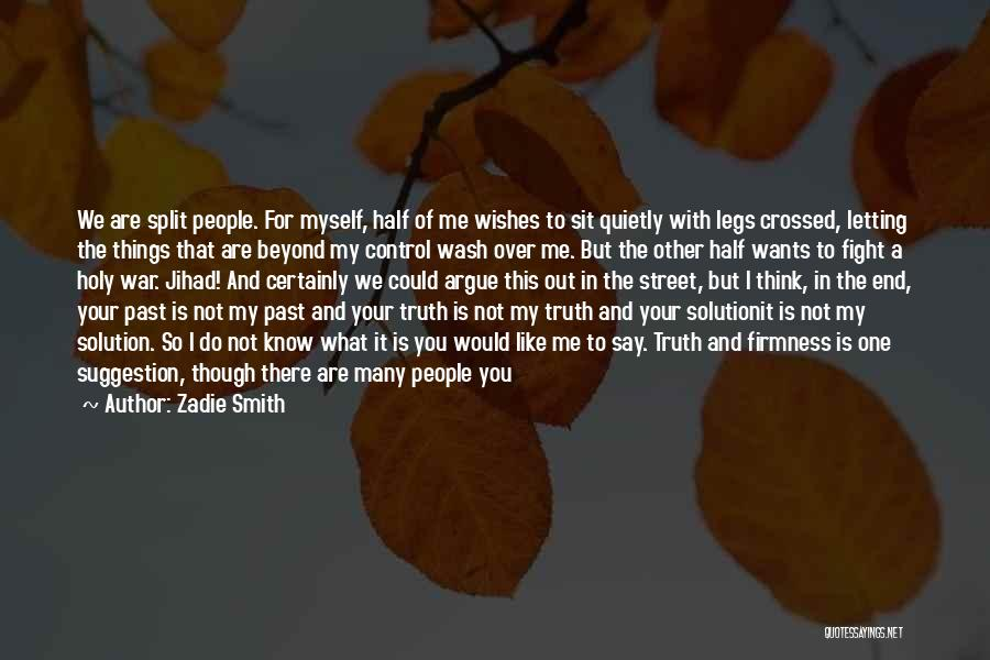 Peace Be Upon You Quotes By Zadie Smith