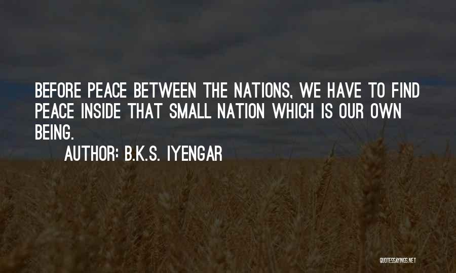 Peace Finding Quotes By B.K.S. Iyengar