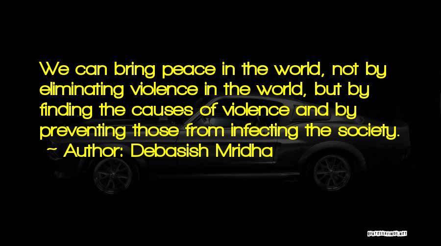 Peace Finding Quotes By Debasish Mridha