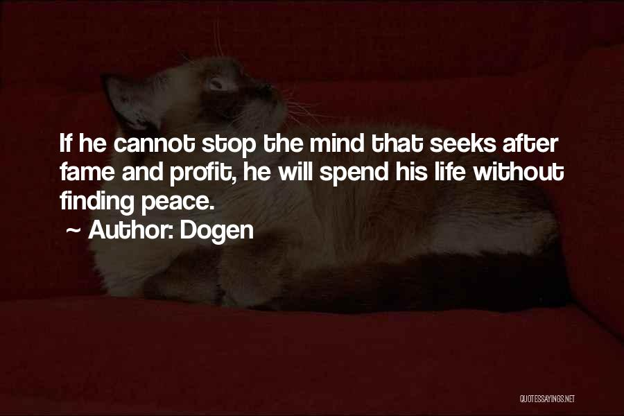 Peace Finding Quotes By Dogen