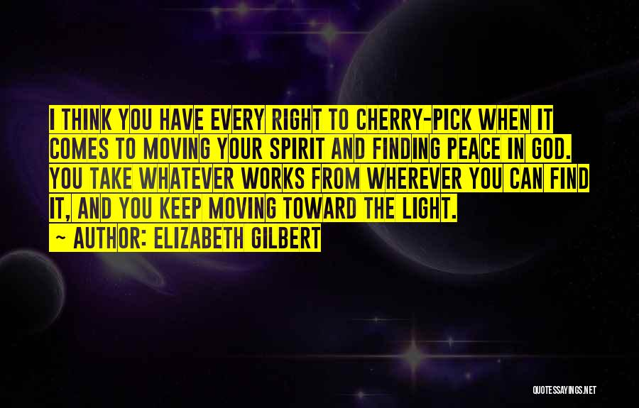 Peace Finding Quotes By Elizabeth Gilbert