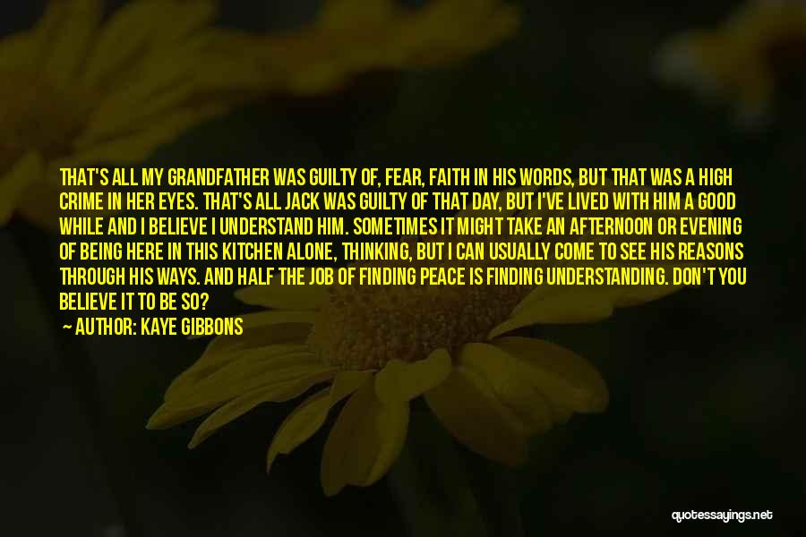 Peace Finding Quotes By Kaye Gibbons