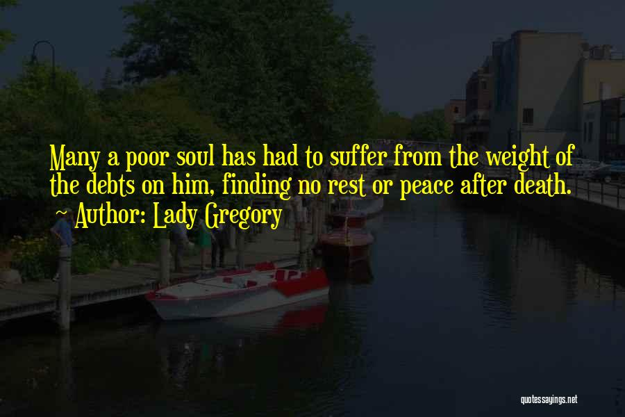 Peace Finding Quotes By Lady Gregory