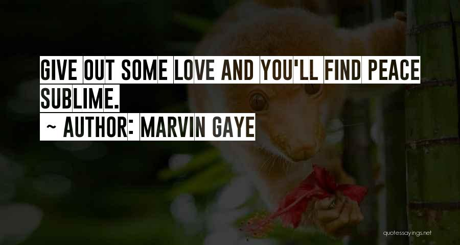 Peace Finding Quotes By Marvin Gaye