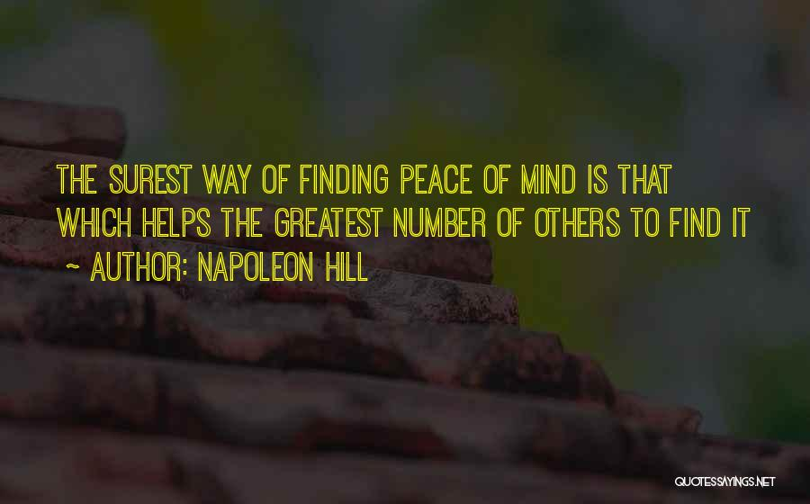 Peace Finding Quotes By Napoleon Hill