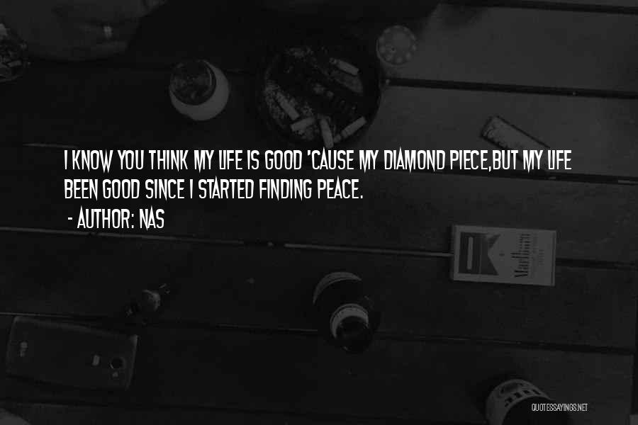 Peace Finding Quotes By Nas