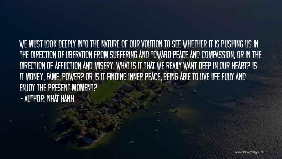 Peace Finding Quotes By Nhat Hanh