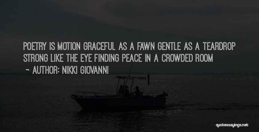 Peace Finding Quotes By Nikki Giovanni