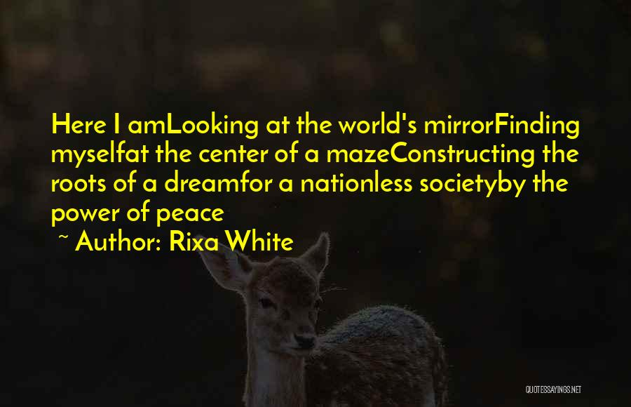 Peace Finding Quotes By Rixa White