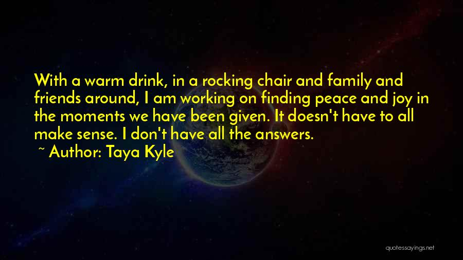 Peace Finding Quotes By Taya Kyle
