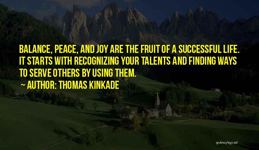 Peace Finding Quotes By Thomas Kinkade