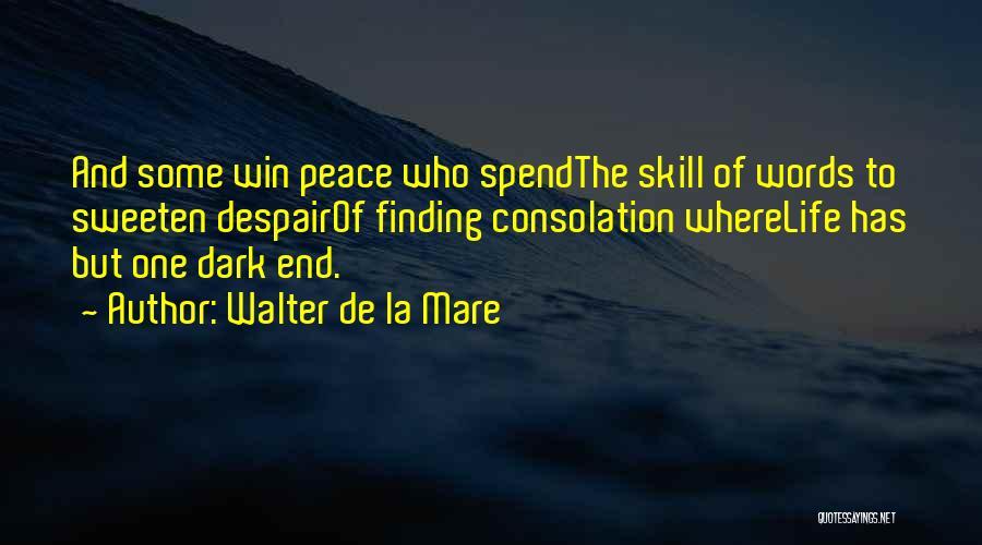 Peace Finding Quotes By Walter De La Mare