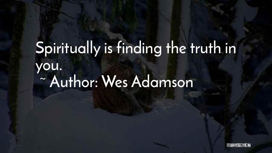Peace Finding Quotes By Wes Adamson