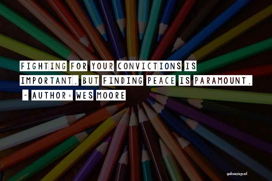 Peace Finding Quotes By Wes Moore