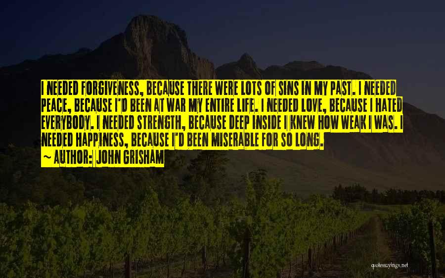 Peace Love Happiness Inspirational Quotes By John Grisham