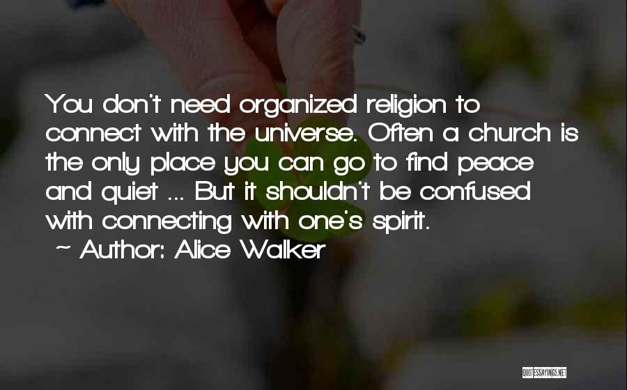 Peace N Quiet Quotes By Alice Walker