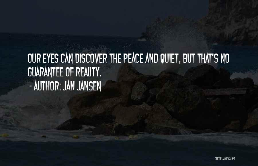 Peace N Quiet Quotes By Jan Jansen