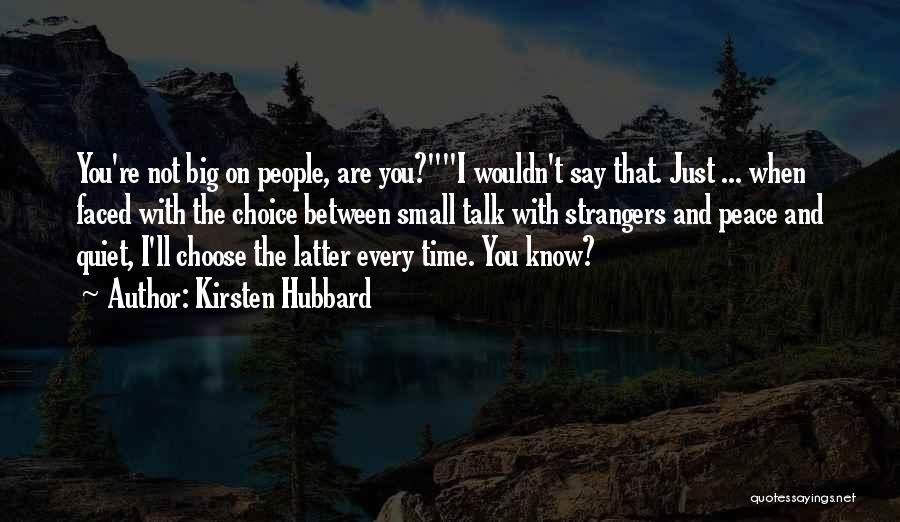 Peace N Quiet Quotes By Kirsten Hubbard