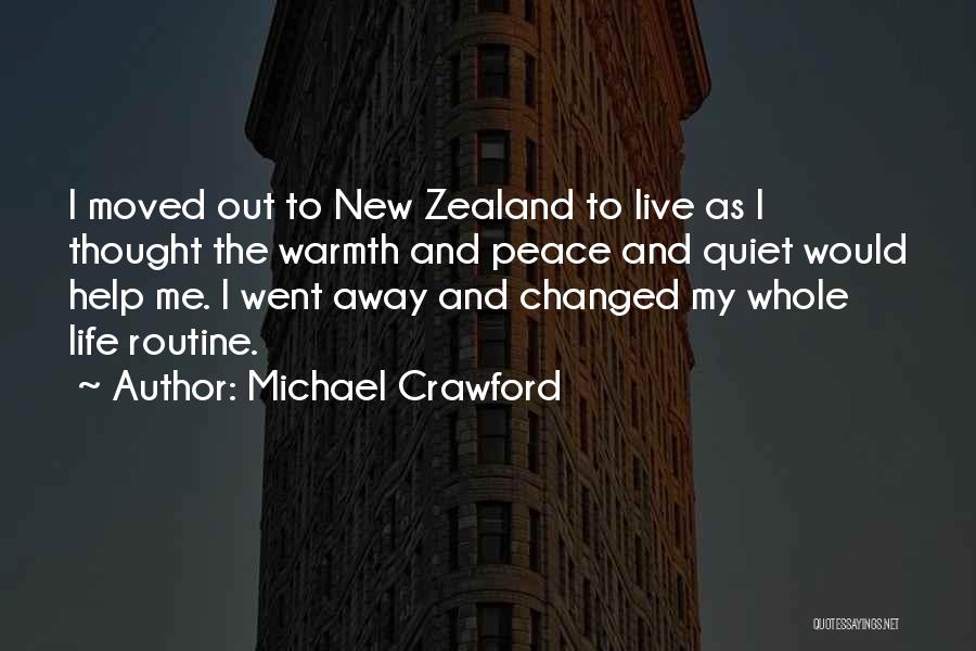 Peace N Quiet Quotes By Michael Crawford