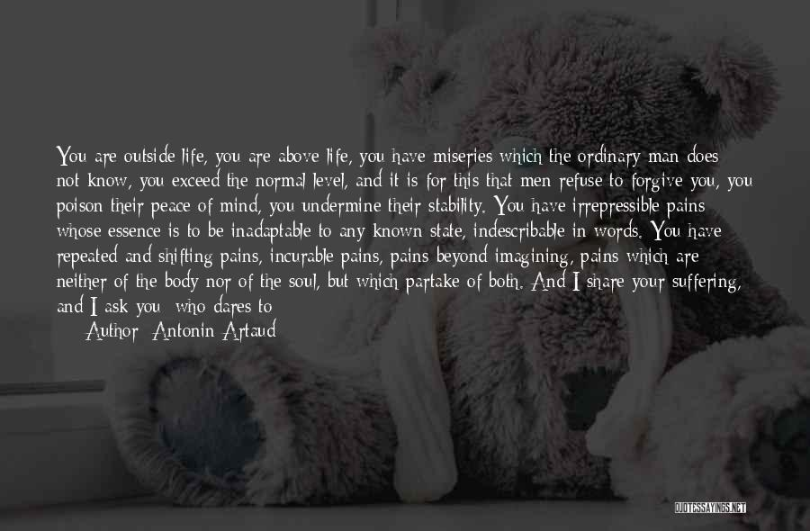 Peace Of Mind And Body Quotes By Antonin Artaud