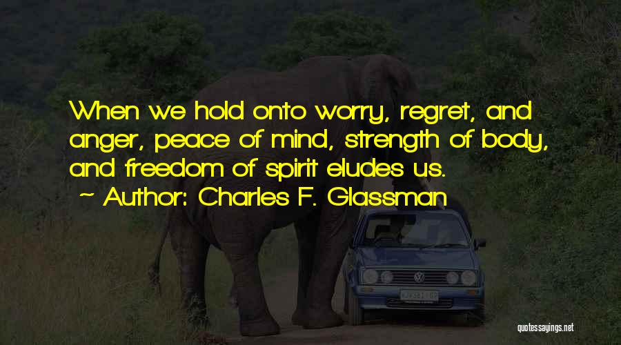 Peace Of Mind And Body Quotes By Charles F. Glassman