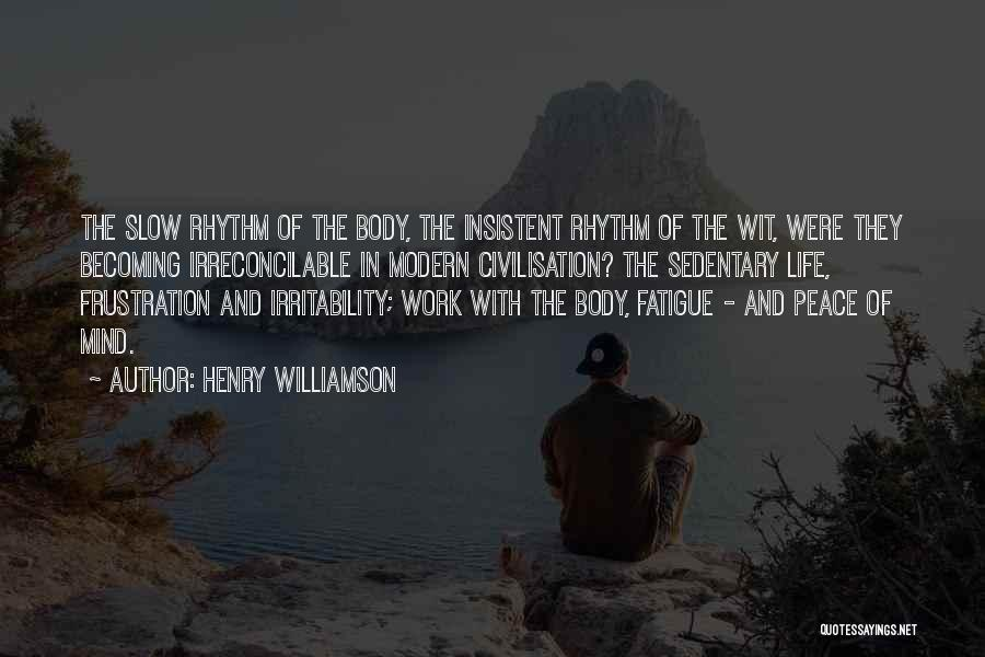 Peace Of Mind And Body Quotes By Henry Williamson