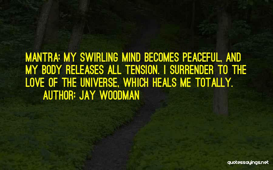 Peace Of Mind And Body Quotes By Jay Woodman
