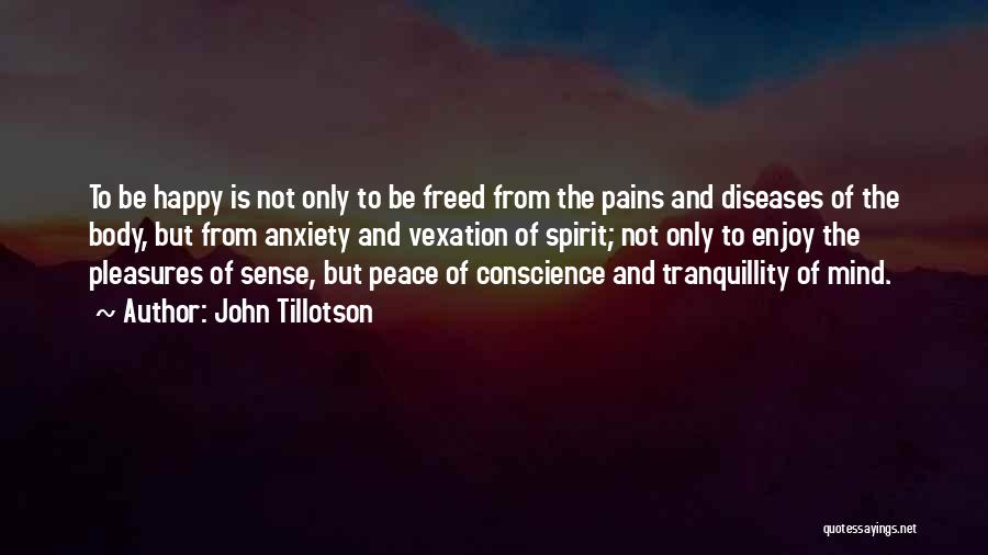 Peace Of Mind And Body Quotes By John Tillotson