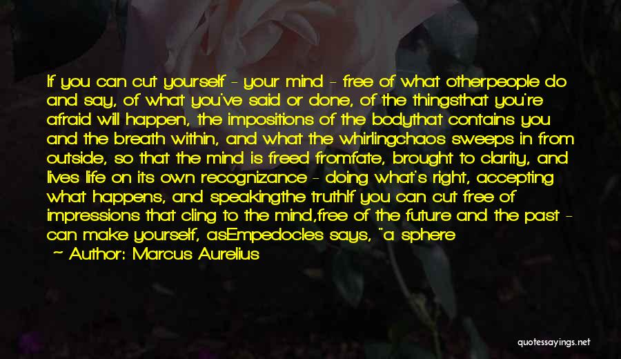 Peace Of Mind And Body Quotes By Marcus Aurelius