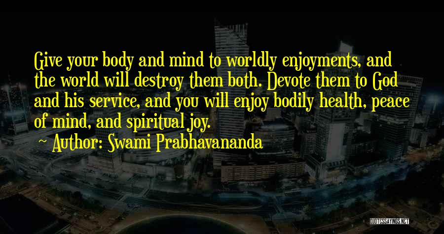 Peace Of Mind And Body Quotes By Swami Prabhavananda