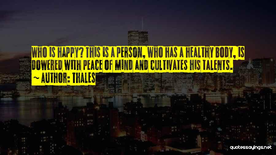 Peace Of Mind And Body Quotes By Thales
