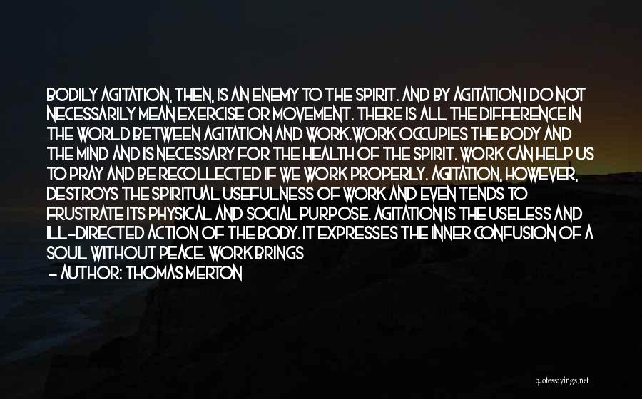 Peace Of Mind And Body Quotes By Thomas Merton