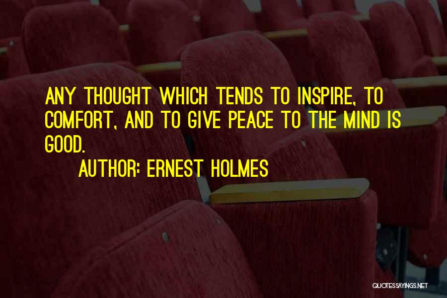 Peace Of Mind And Comfort Quotes By Ernest Holmes
