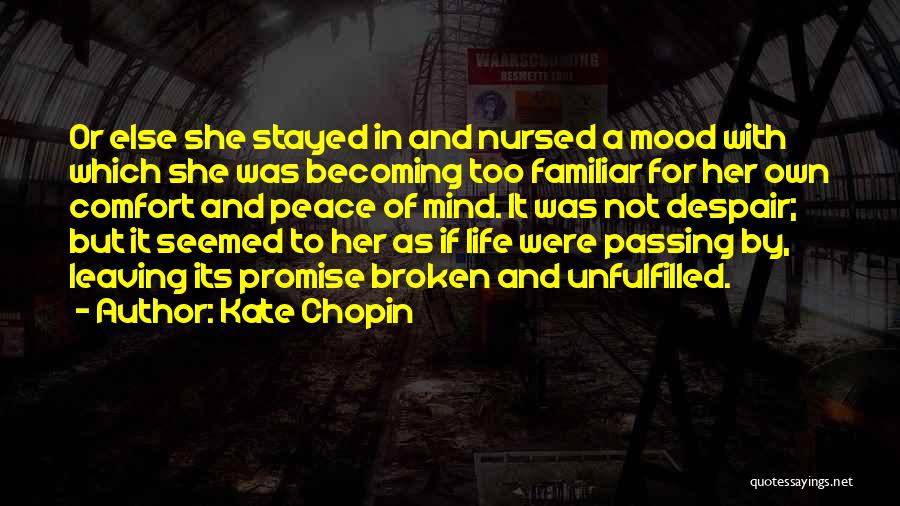 Peace Of Mind And Comfort Quotes By Kate Chopin